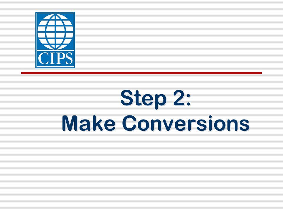 Step 2: Make Conversions