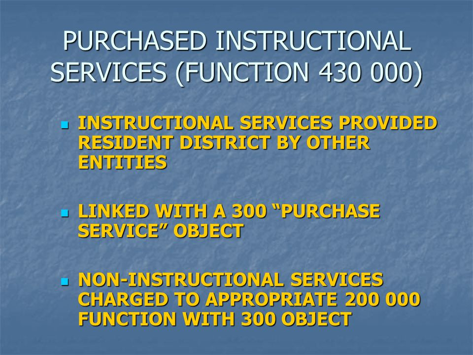 PURCHASED INSTRUCTIONAL SERVICES (FUNCTION 430 000) INSTRUCTIONAL SERVICES PROVIDED RESIDENT DISTRICT BY OTHER ENTITIES INSTRUCTIONAL SERVICES PROVIDE