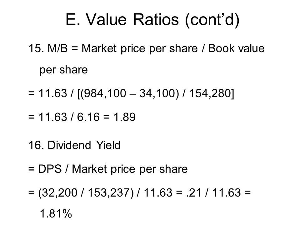 E.Value Ratios (cont'd) 15.