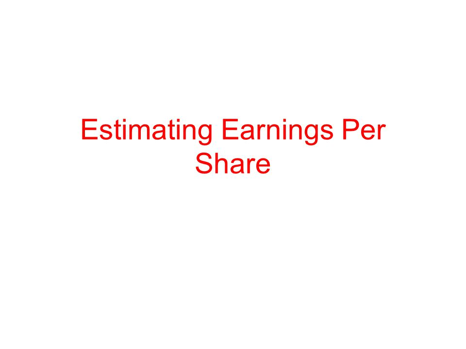 Estimating Earnings Per Share