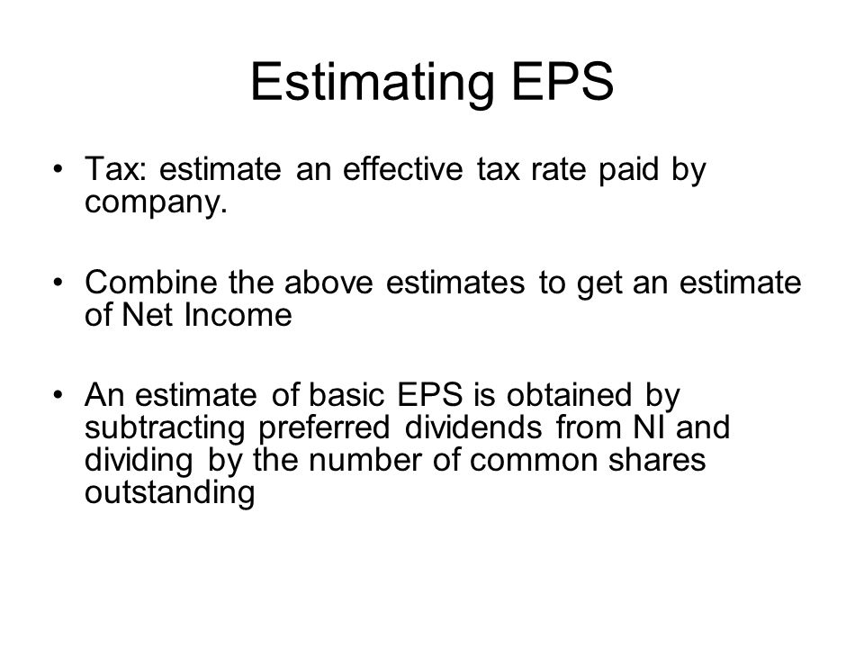 Estimating EPS Tax: estimate an effective tax rate paid by company.