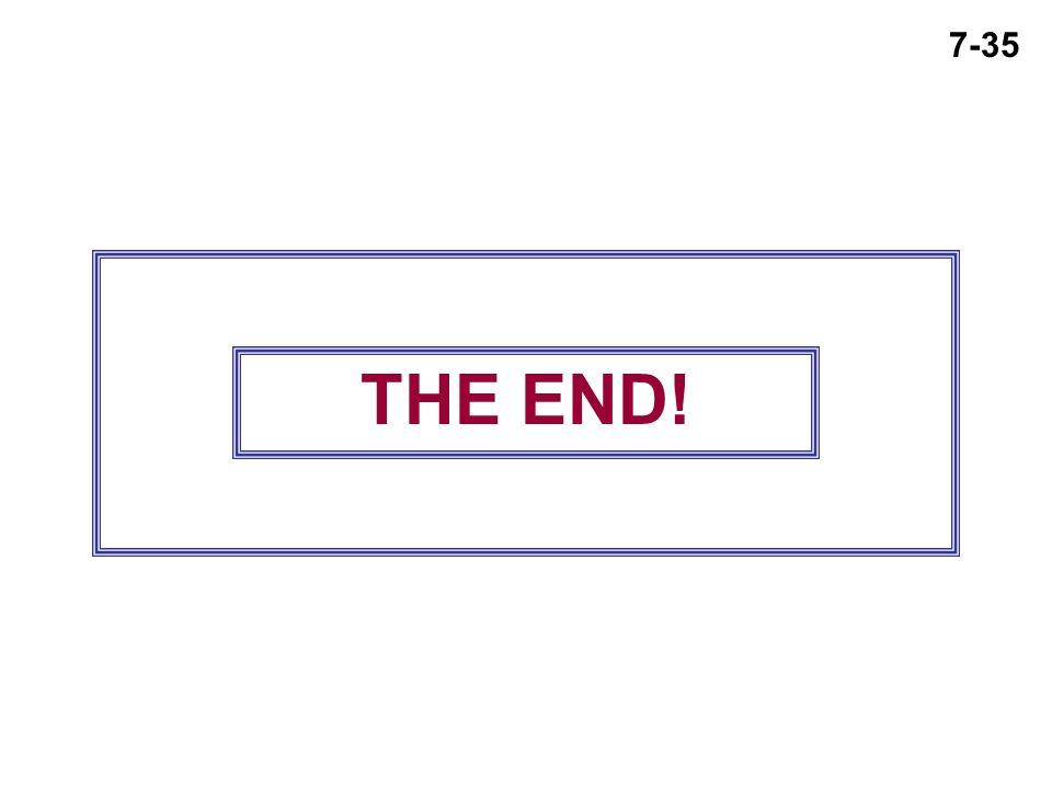 7-35 THE END!
