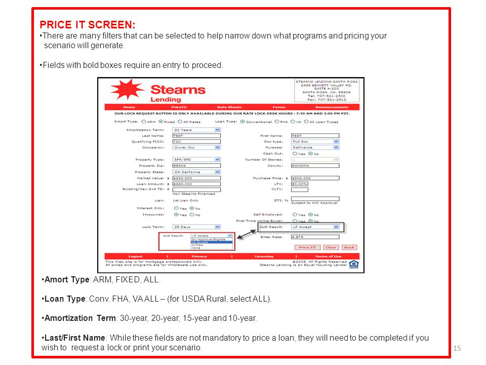 15 PRICE IT SCREEN: There are many filters that can be selected to help narrow down what programs and pricing your scenario will generate. Fields with