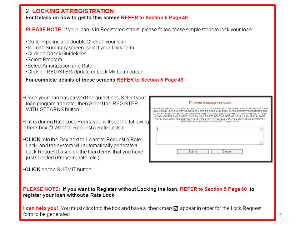 28 2. LOCKING AT REGISTRATION For Details on how to get to this screen REFER to Section 5 Page 49 PLEASE NOTE: If your loan is in Registered status, p