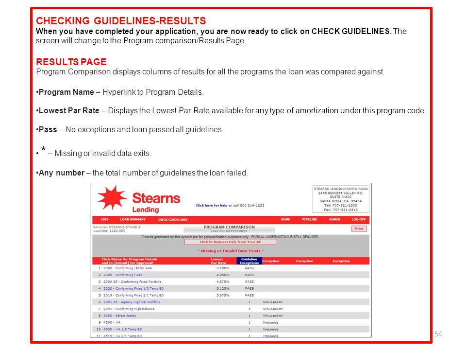 54 CHECKING GUIDELINES-RESULTS When you have completed your application, you are now ready to click on CHECK GUIDELINES. The screen will change to the
