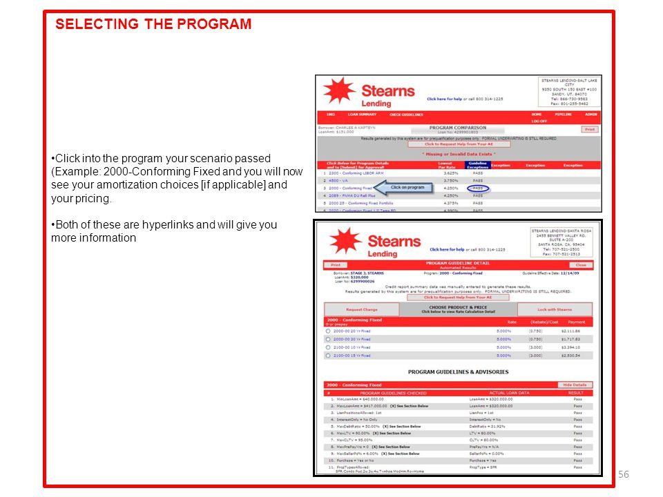 56 SELECTING THE PROGRAM Click into the program your scenario passed (Example: 2000-Conforming Fixed and you will now see your amortization choices [i