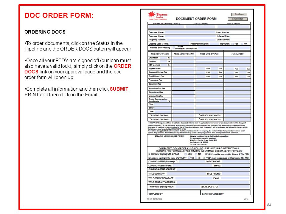 82 ORDERING DOCS To order documents, click on the Status in the Pipeline and the ORDER DOCS button will appear Once all your PTD's are signed off (our