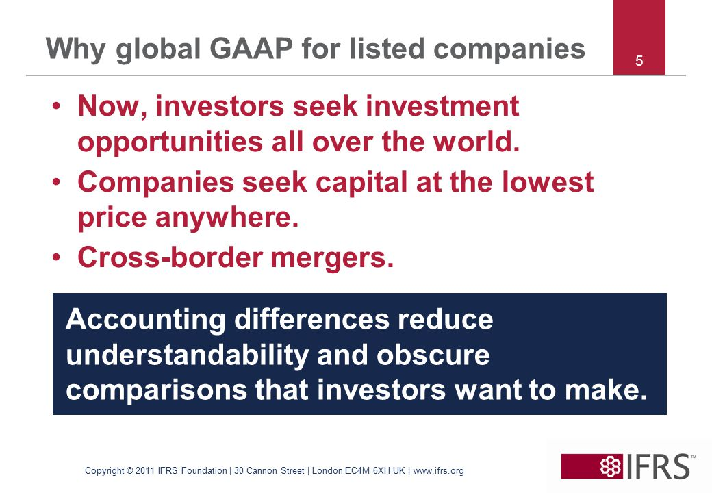 5 Why global GAAP for listed companies Now, investors seek investment opportunities all over the world.