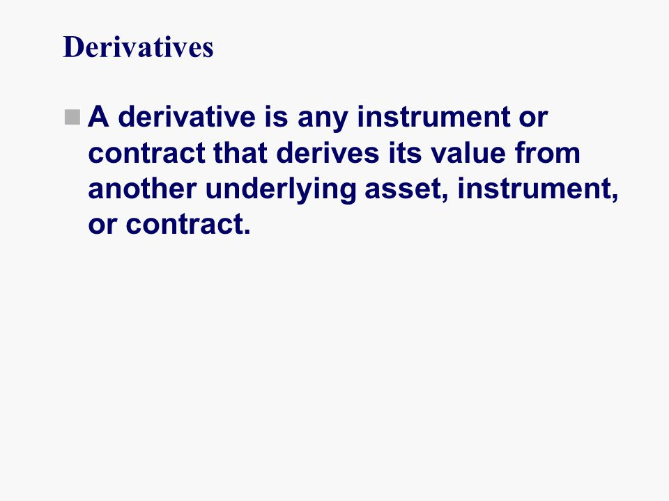Managing Interest Rate Risk Derivatives Used to Manage Interest Rate Risk Financial Futures Contracts Forward Rate Agreements Interest Rate Swaps Options on Interest Rates Interest Rate Caps Interest Rate Floors