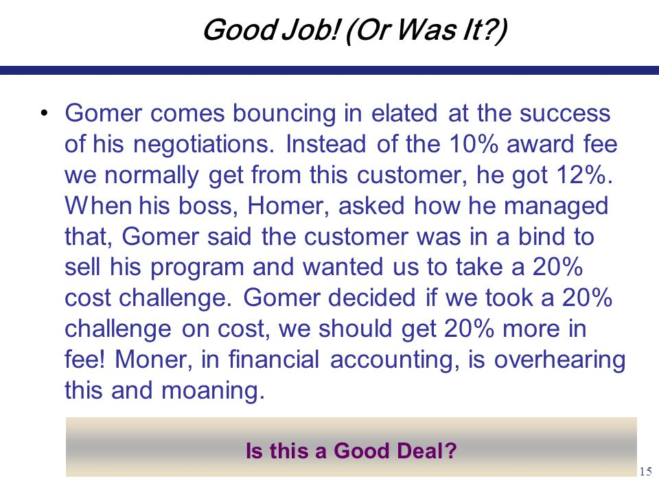 15 Good Job. (Or Was It ) Gomer comes bouncing in elated at the success of his negotiations.