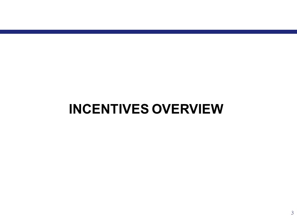 3 INCENTIVES OVERVIEW