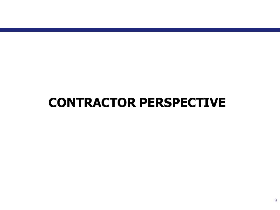 9 CONTRACTOR PERSPECTIVE