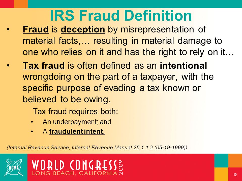 IRS Fraud Definition Fraud is deception by misrepresentation of material facts,… resulting in material damage to one who relies on it and has the righ