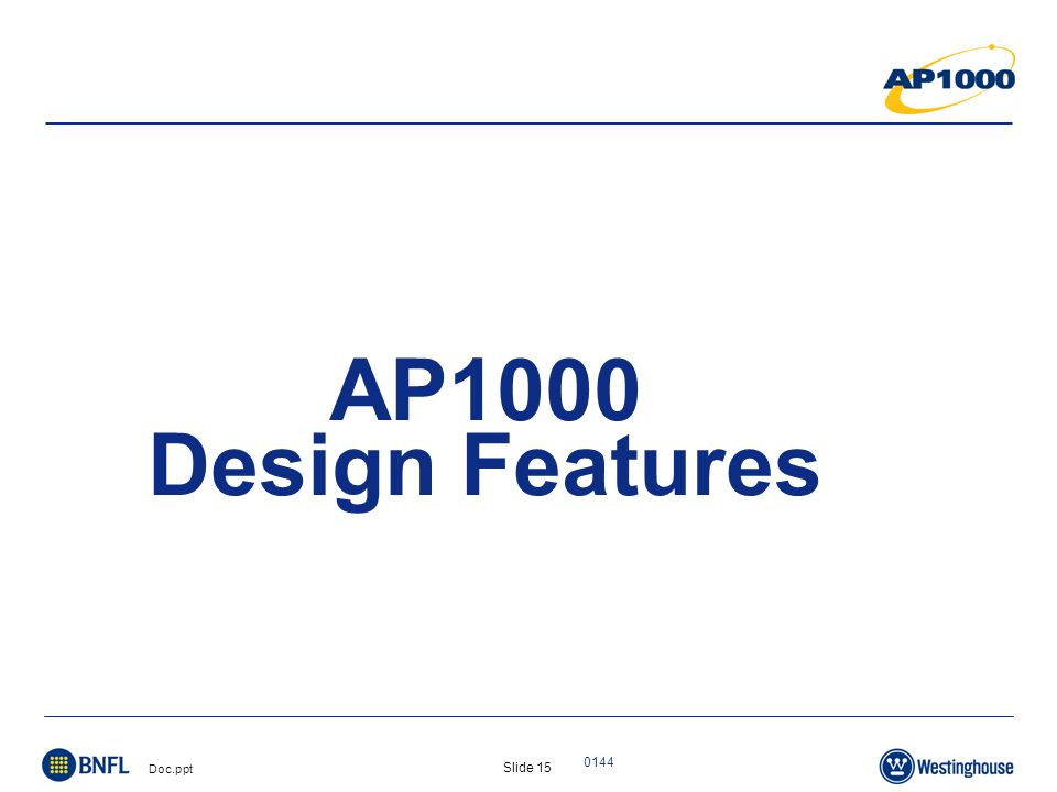 Slide 15 Doc.ppt 0144 AP1000 Design Features