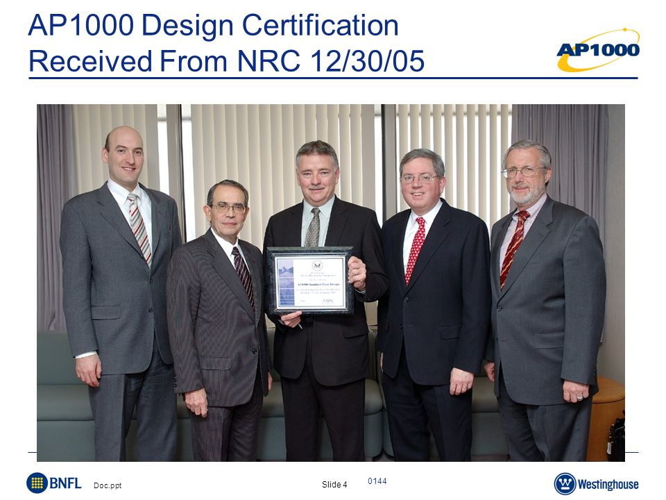 Slide 4 Doc.ppt 0144 AP1000 Design Certification Received From NRC 12/30/05