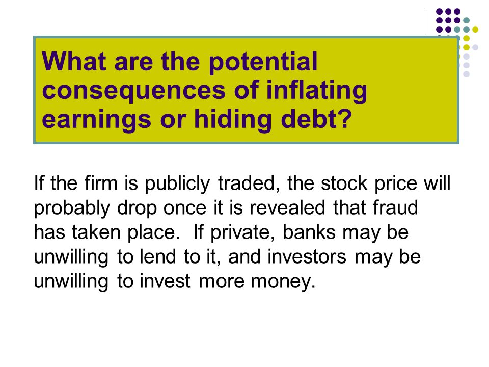 If the firm is publicly traded, the stock price will probably drop once it is revealed that fraud has taken place.