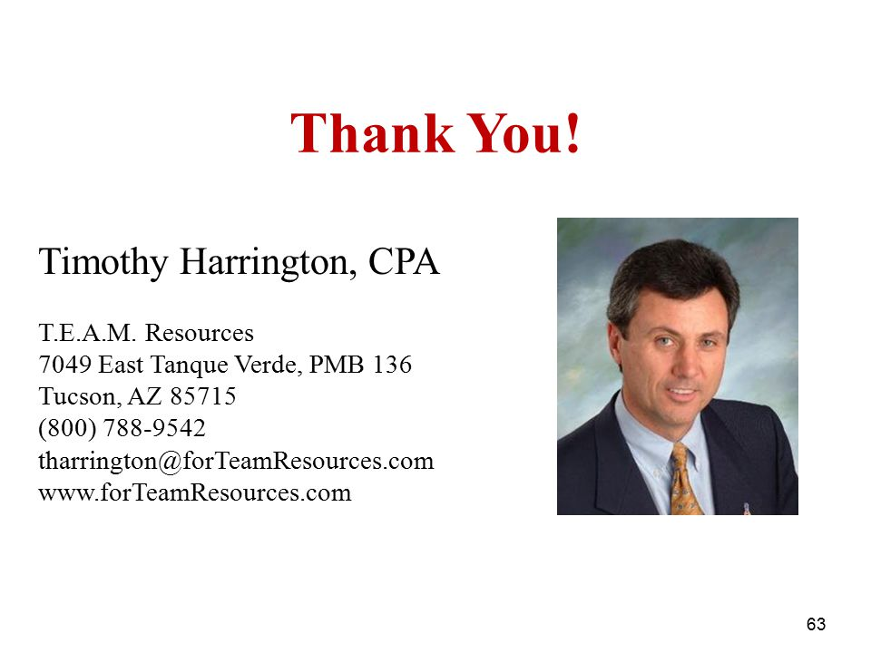 Thank You.Timothy Harrington, CPA T.E.A.M.