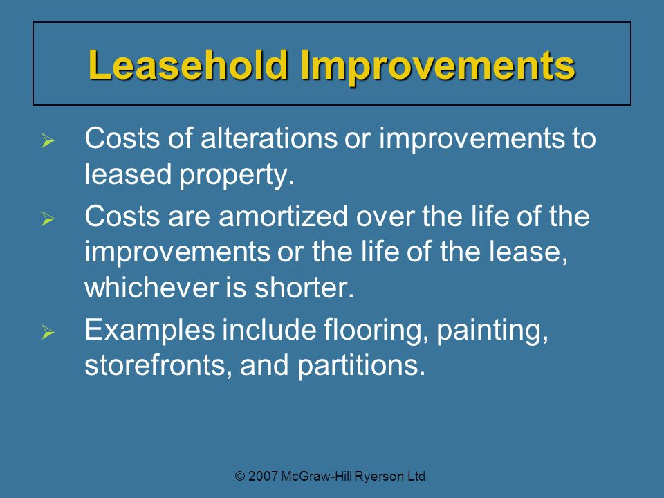   Costs of alterations or improvements to leased property.