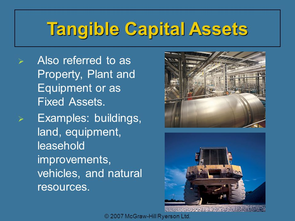   Also referred to as Property, Plant and Equipment or as Fixed Assets.