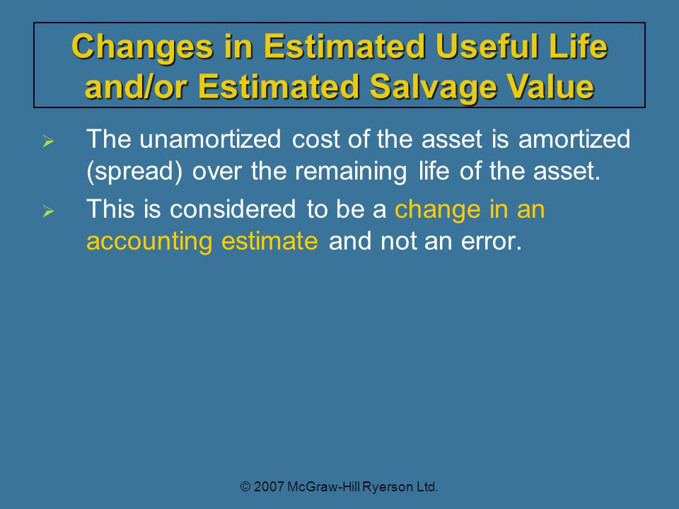   The unamortized cost of the asset is amortized (spread) over the remaining life of the asset.