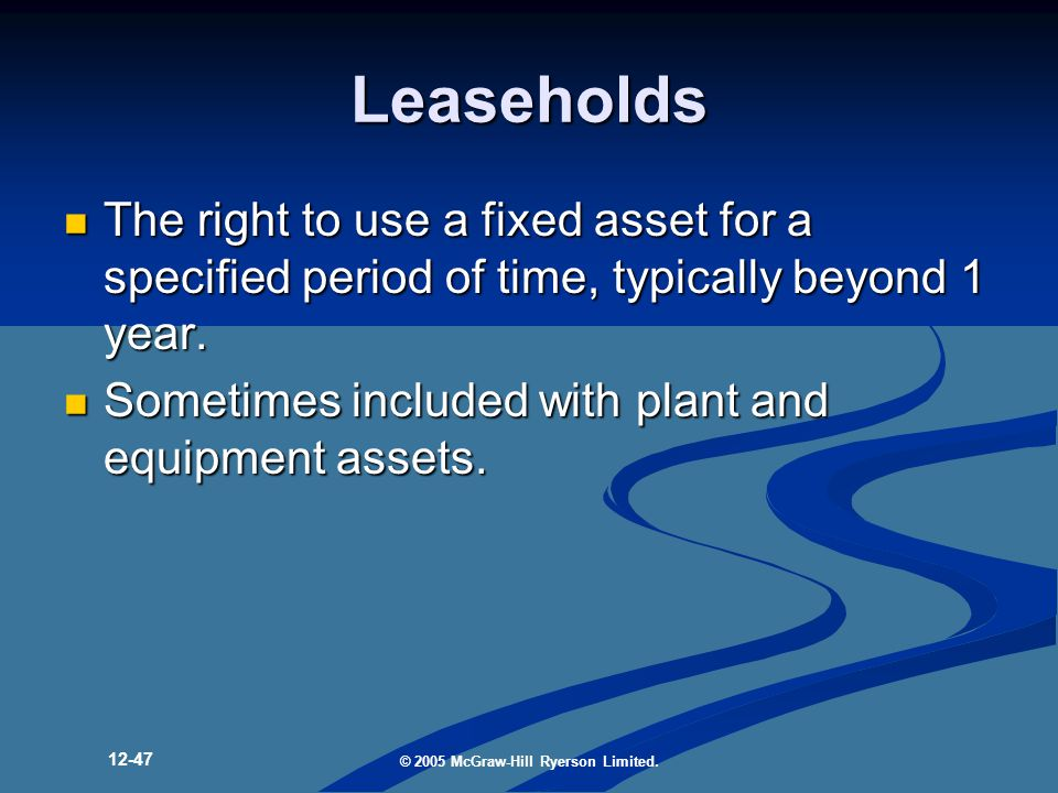 Leaseholds The right to use a fixed asset for a specified period of time, typically beyond 1 year.