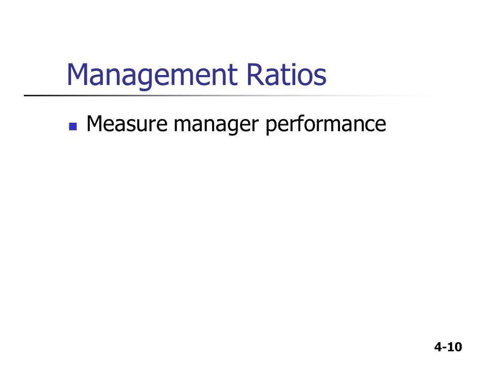 4-10 Management Ratios Measure manager performance