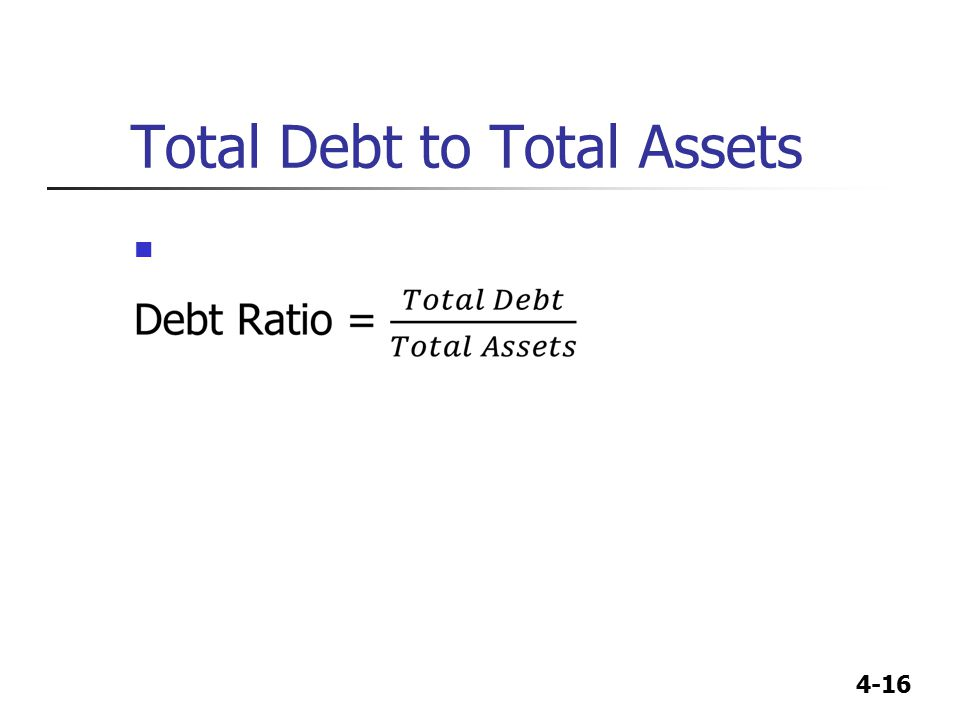 4-16 Total Debt to Total Assets