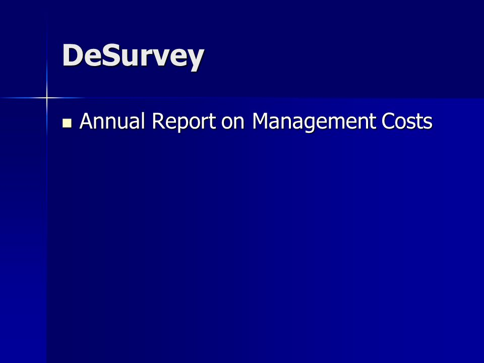 DeSurvey Annual Report on Management Costs Annual Report on Management Costs