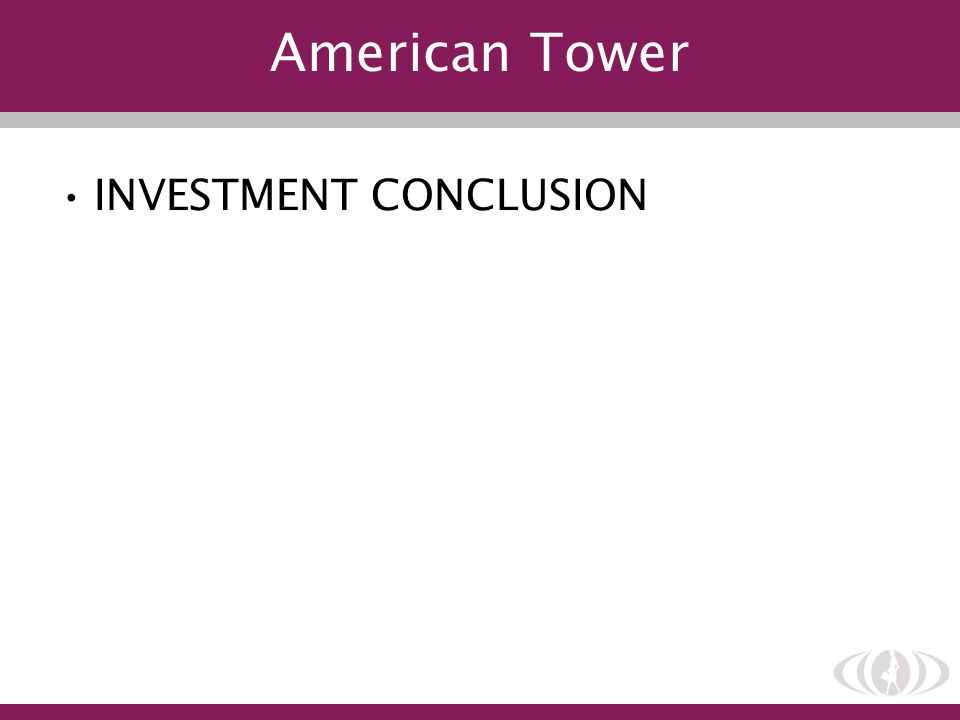 American Tower INVESTMENT CONCLUSION