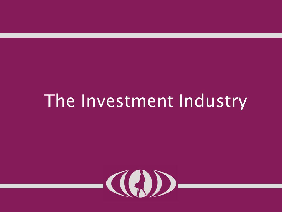 The Investment Industry