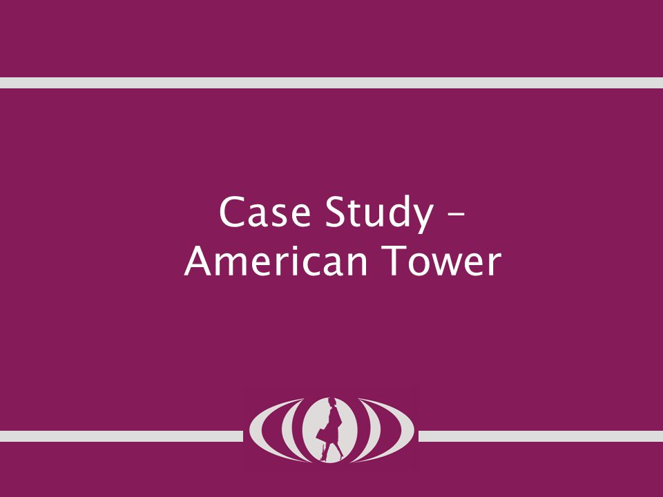 Case Study – American Tower