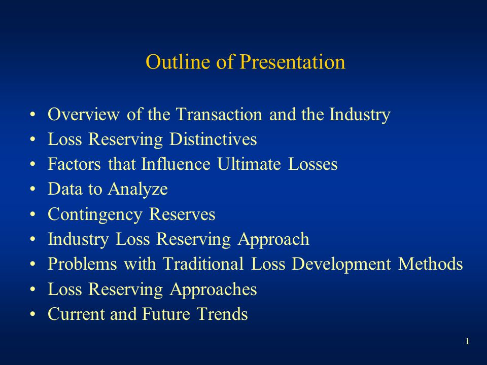 1 Outline of Presentation Overview of the Transaction and the Industry Loss Reserving Distinctives Factors that Influence Ultimate Losses Data to Anal