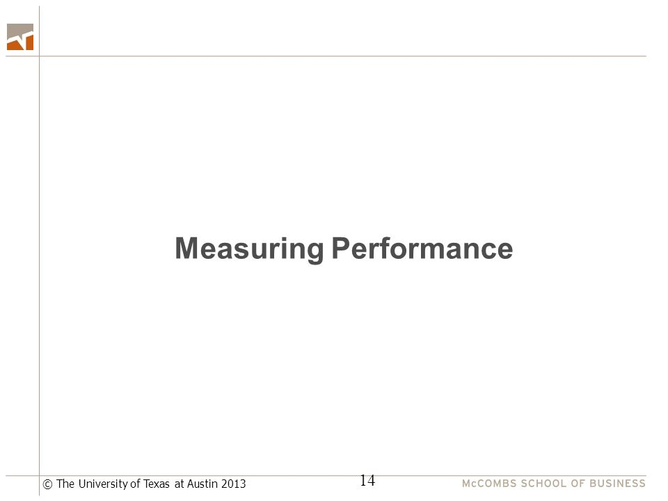 © The University of Texas at Austin 2013 Measuring Performance 14