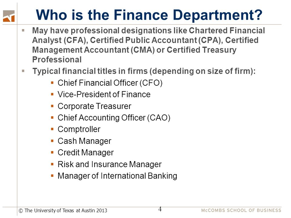 © The University of Texas at Austin 2013 Who is the Finance Department.