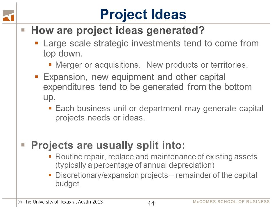© The University of Texas at Austin 2013 Project Ideas  How are project ideas generated.