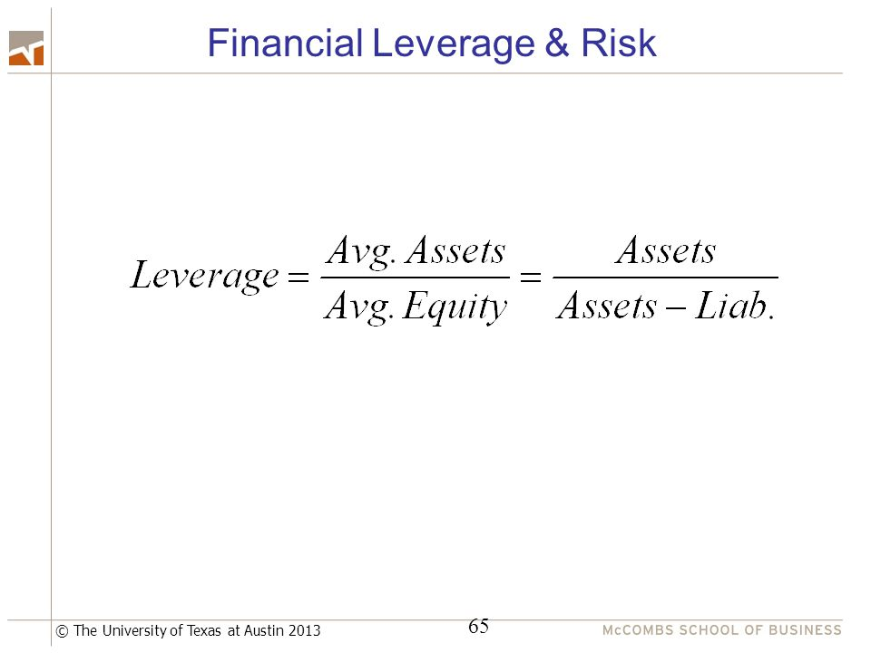 © The University of Texas at Austin 2013 Financial Leverage & Risk 65