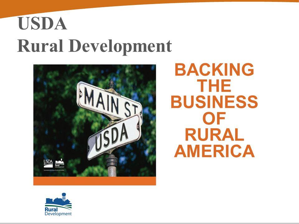 USDA Rural Development BACKING THE BUSINESS OF RURAL AMERICA