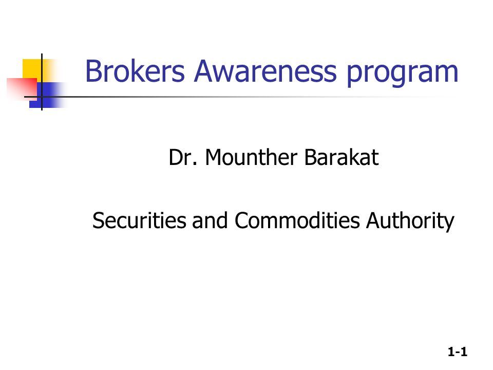 1-1 Brokers Awareness program Dr. Mounther Barakat Securities and Commodities Authority