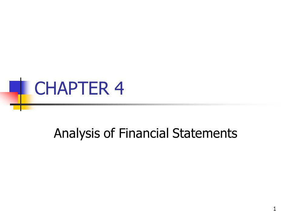 1 CHAPTER 4 Analysis of Financial Statements