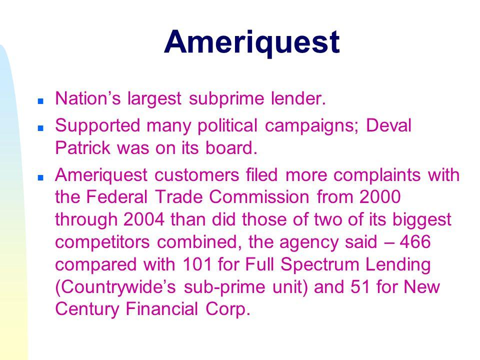Ameriquest n Nation's largest subprime lender.