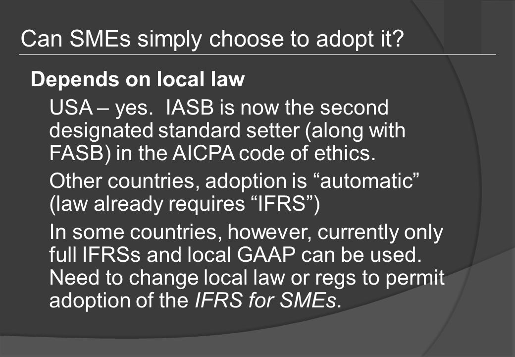 Can SMEs simply choose to adopt it. Depends on local law USA – yes.