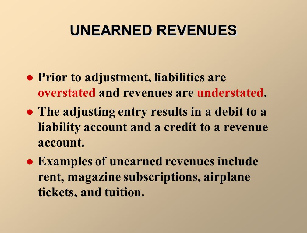 Unearned revenues are revenues received and recorded as liabilities before they are earned. Unearned revenues are subsequently earned by performing a