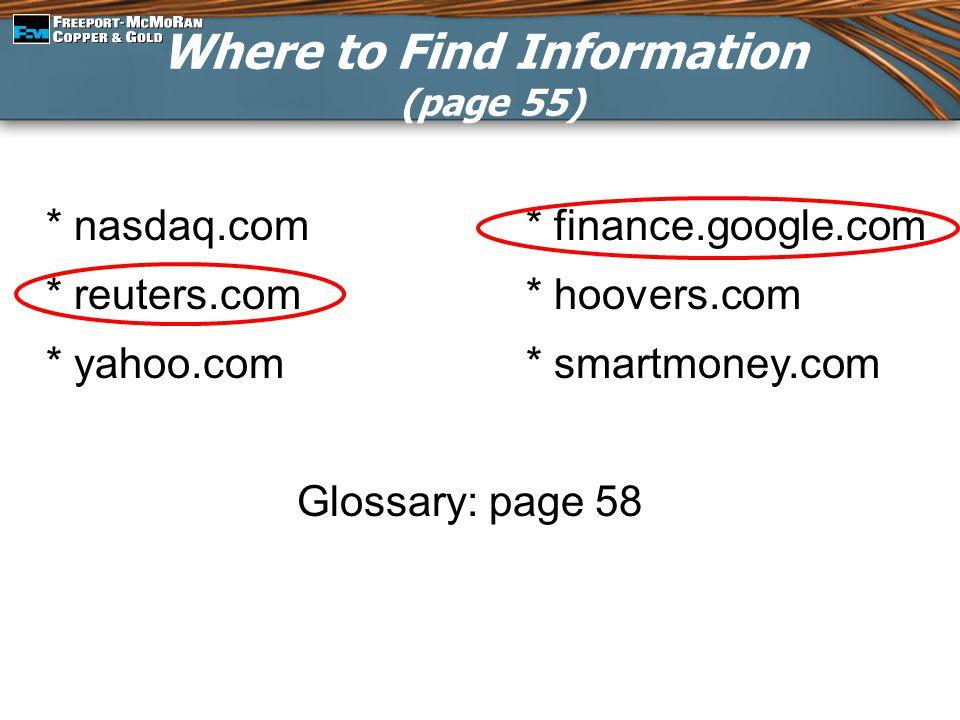 * nasdaq.com* finance.google.com * reuters.com* hoovers.com * yahoo.com* smartmoney.com Glossary: page 58 Where to Find Information (page 55)