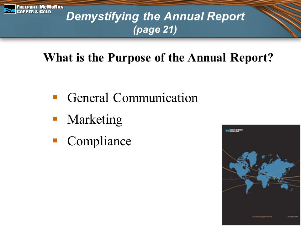 What is the Purpose of the Annual Report?  General Communication  Marketing  Compliance Demystifying the Annual Report (page 21)