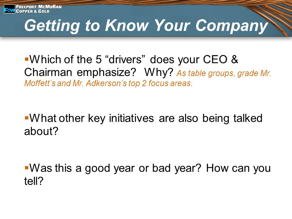 """ Which of the 5 """"drivers"""" does your CEO & Chairman emphasize? Why? As table groups, grade Mr. Moffett's and Mr. Adkerson's top 2 focus areas.  What"""