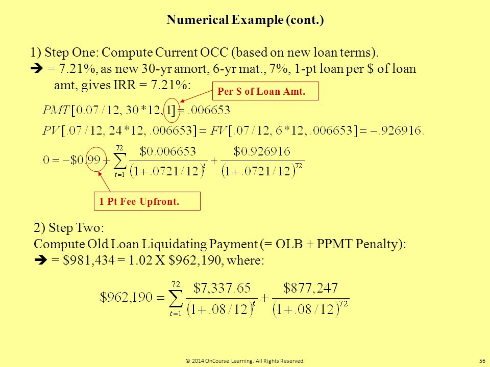 2) Step Two: Compute Old Loan Liquidating Payment (= OLB + PPMT Penalty):  = $981,434 = 1.02 X $962,190, where: 1) Step One: Compute Current OCC (bas