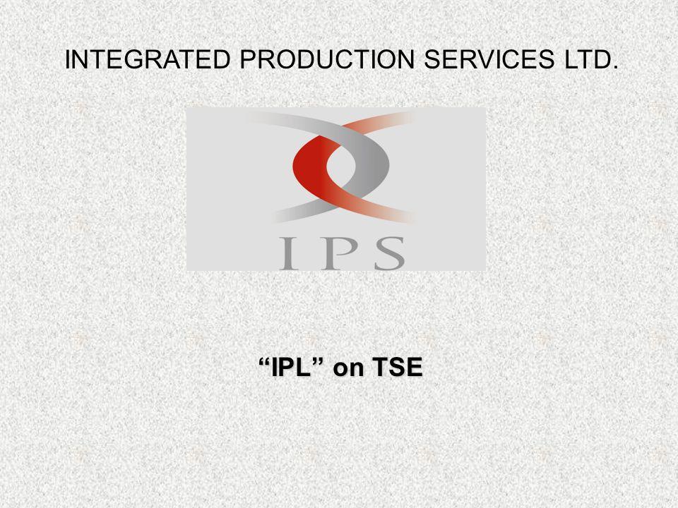 IPL on TSE IPL on TSE INTEGRATED PRODUCTION SERVICES LTD.