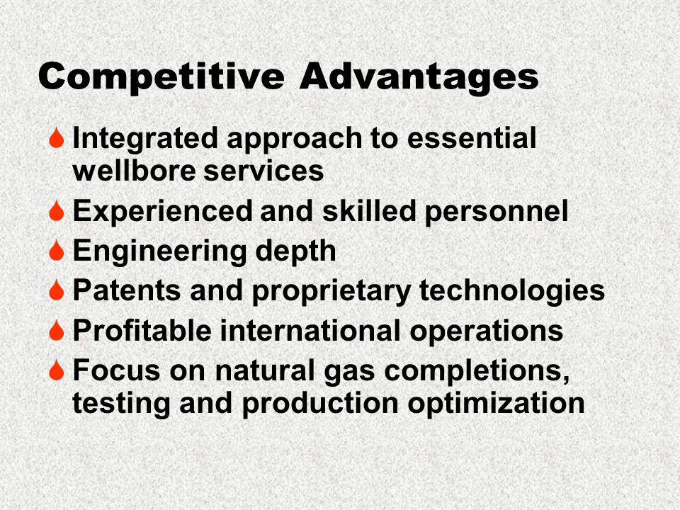 The Future  Invest in strategic related businesses and assets maintaining cased wellbore focus  Expand value-added business model  Internation growth in core markets (SE Asia, Middle East)  Maintain and expand experienced field services team  Continue to exploit or develop new products, services & technologies