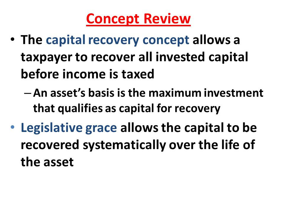 Depletion The basis of natural resource assets subject to wasting away is recovered using depletion Basis used is generally fees paid to acquire a lease and the costs of the lease, exploration, and drilling Computed using two methods – Figure both each year and use the largest as deduction