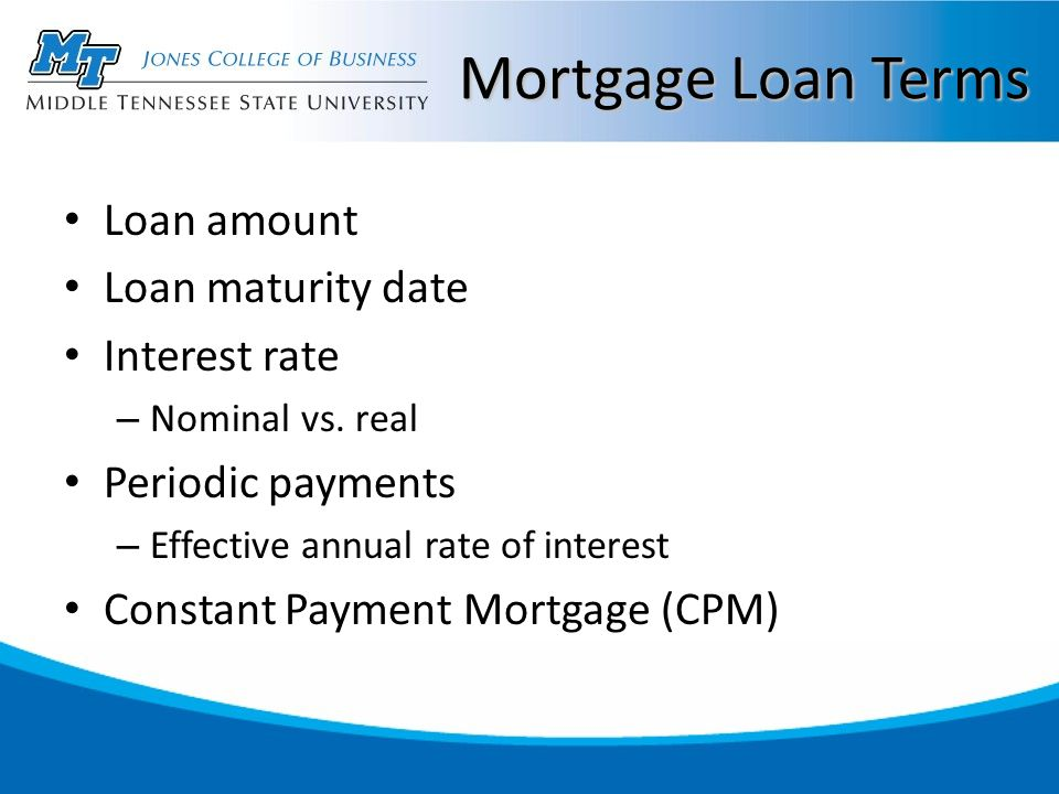 Mortgage Loan Terms Loan amount Loan maturity date Interest rate – Nominal vs.